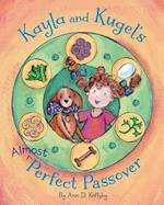 Kayla and Kugel's Almost Perfect Passover