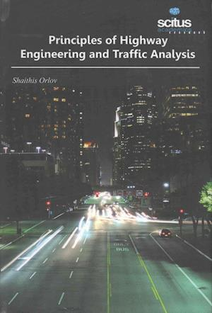 Bog, hardback Principles of Highway Engineering and Traffic Analysis af Shaithis Orlov