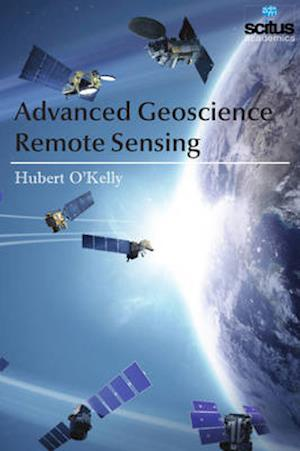 Bog, hardback Advanced Geoscience Remote Sensing af Hubert O'Kelly
