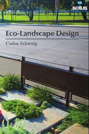 Bog, hardback Eco-Landscape Design af Carlos Schweig