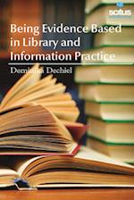 Being Evidence Based in Library and Information Practice af Dominika Dechiel