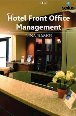 Bog, hardback Hotel Front Office Management af Lina Raske