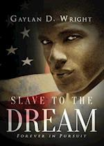 Slave to the Dream