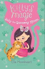 Ruby the Runaway Kitten (Kittys Magic)