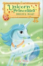 Breeze's Blast (Unicorn Princesses)