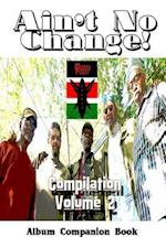 Ain't No Change! af MR C. E. Shy, MR Art Nixon, The Muntu Poets Lagacy