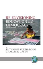 Re-Envisioning Education & Democracy, 2nd Edition(hc)
