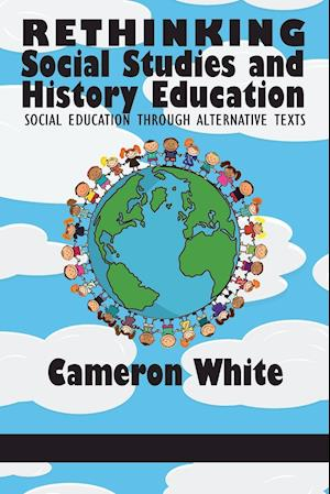 Bog, paperback Rethinking Social Studies and History Education af Cameron White