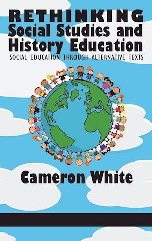 Bog, hardback Rethinking Social Studies and History Education af Cameron White