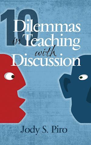 10 Dilemmas in Teaching with Discussion: Managing Integral Instruction (HC)