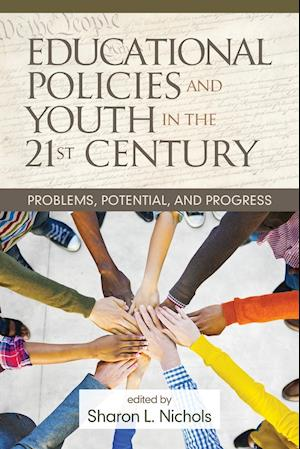 Bog, paperback Educational Policies and Youth in the 21st Century af Sharon L. Nichols