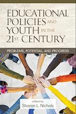 Educational Policies and Youth in the 21st Century af Sharon L. Nichols