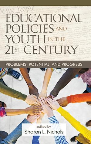 Bog, hardback Educational Policies and Youth in the 21st Century af Sharon L. Nichols