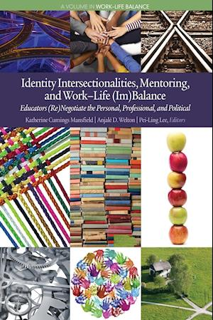 Bog, paperback Identity Intersectionalities, Mentoring, and Work–life (Im)balance af Katherine Cumings Mansfield