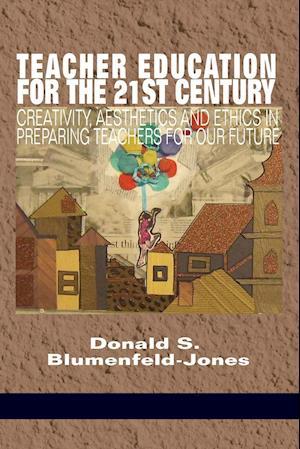 Teacher Education for the 21st Century