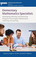 Elementary Mathematics Specialists: Developing, Refining, and Examining Programs That Support Mathematics Teaching and Learning