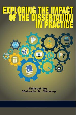 Bog, paperback Exploring the Impact of the Dissertation in Practice af Valerie A. Storey