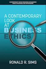 A Contemporary Look at Business Ethics (Contemporary Human Resource Management, Issues, Challenges, and Opportunities)