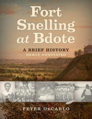 Fort Snelling at Bdote Updated Edition