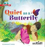 Quiet As a Butterfly af Lawrence F. Lowery
