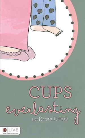 Cups Everlasting