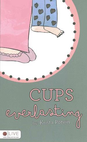 Bog, paperback Cups Everlasting af Krista Potvin