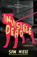 Invisible Dead (Wakeland Novel, nr. 1)