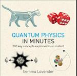 Quantum Physics in Minutes (IN MINUTES)