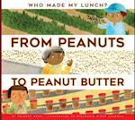 From Peanuts to Peanut Butter (Who Made My Lunch)