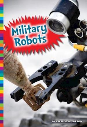 Bog, hardback Military Robots af Kirsten W. Larson