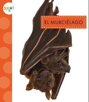 Bog, hardback El Murciélago / Bats af Wendy Strobel Dieker