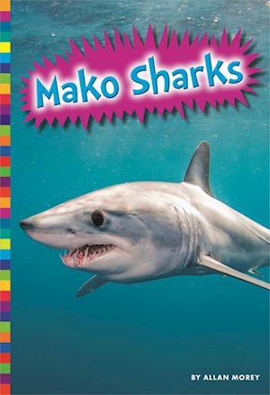 Bog, paperback Mako Sharks af Allan Morey