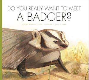 Bog, paperback Do You Really Want to Meet a Badger? af Bridget Heos