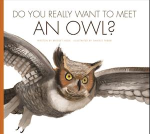 Bog, paperback Do You Really Want to Meet an Owl? af Bridget Heos