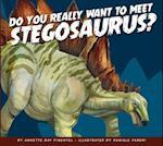 Do You Really Want to Meet Stegosaurus? (Do You Really Want to Meet a Dinosaur)