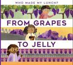 From Grapes to Jelly (Who Made My Lunch)