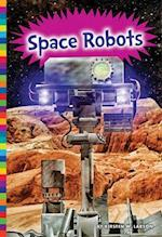 Space Robots (Robotics in Our World)