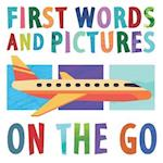 On the Go (First Words and Pictures)