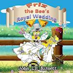 Friz the Bee's Royal Wedding af John L. D. Barnett