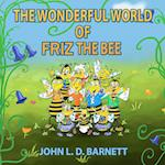 The Wonderful World of Friz the Bee af John L.D. Barnett