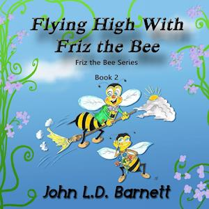Bog, paperback Flying High with Friz the Bee af John L. D. Barnett