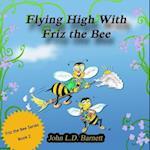 Flying High with Friz the Bee af John L.D. Barnett