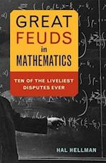 Great Feuds in Mathematics