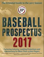 Baseball Prospectus 2017 (BASEBALL PROSPECTUS)
