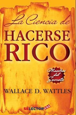 Bog, paperback La Ciencia de Hacerse Rico af W. Wattles