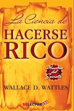 La ciencia de hacerse rico af W. Wattles