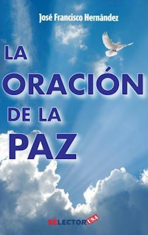 Bog, paperback La Oracion de La Paz af Jose Francisco Hernandez