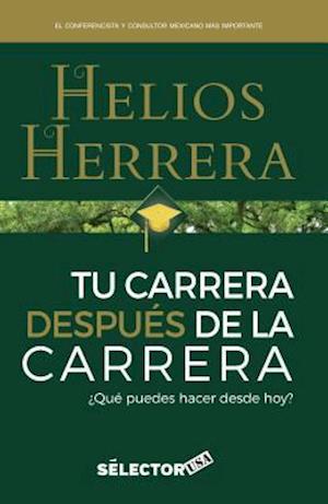 Bog, paperback Tu Carrera Despues de La Carrera af Helios Herrera