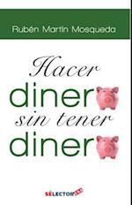 Hacer Dinero, Sin Tener Dinero af Ruben Martin Mosqueda