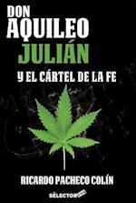 Don Aquileo Julin y El Crtel de La Fe